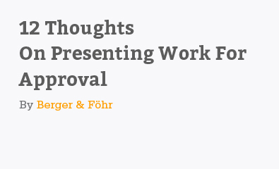 12 Thoughts on Presenting Work for Approval by Todd Berger & Lucian Föhr