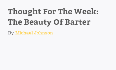 The Beauty Of Barter By Michael Johnson