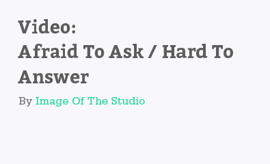 Afraid To Ask Hard To Answer by Image Of The Studio