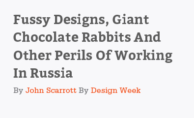 Fussy Designs Giant Chocolate Rabbits And Other Perils Of Working In Russia by John Scarrott