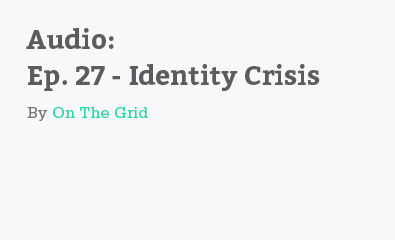 Identity Crisis by On The Grid