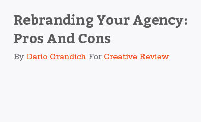 Rebranding Your Agency Pros And Cons by Dario Grandich