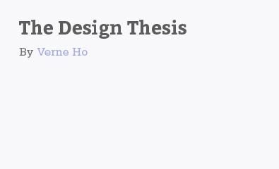 The Design Thesis by Verne Ho