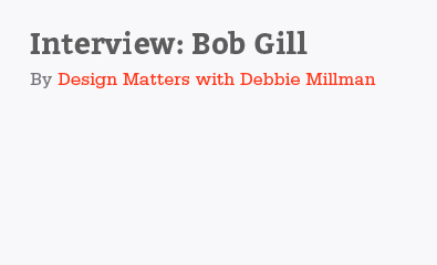 Bob Gill Interview by Design Matters with Debbie Millman