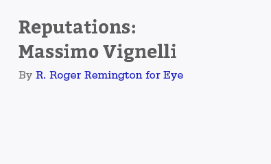 Reputations: Massimo Vignelli by R. Roger Remington