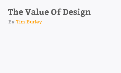 The Value Of Design by Tim Burley