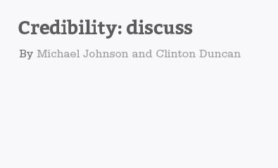 Credibility: discuss by Michael Johnson and Clinton Duncan